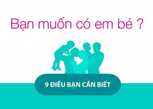 Bạn muốn có em bé? 9 điều bạn cần biết